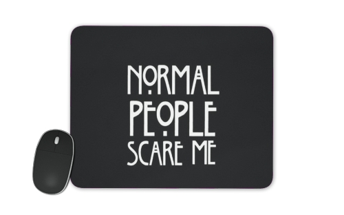 tapis de souris American Horror Story Normal people scares me