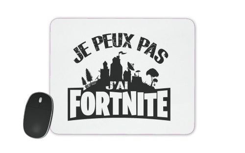 tapis de souris I cant i have Fortnite
