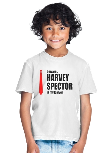 tshirt enfant Beware Harvey Spector is my lawyer Suits