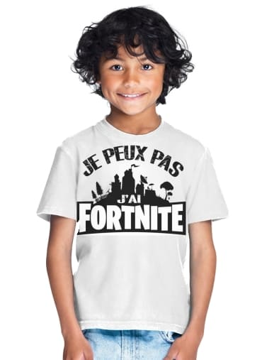 tshirt enfant I cant i have Fortnite